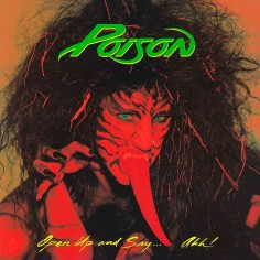 """Poison """"Open and Say Ahh""""..."""