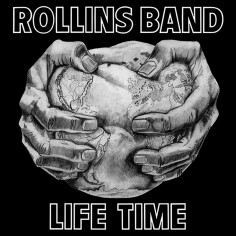 """Rollins Band """"Life Time""""..."""