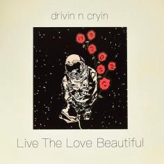 "Drivin N Cryin ""Live The..."